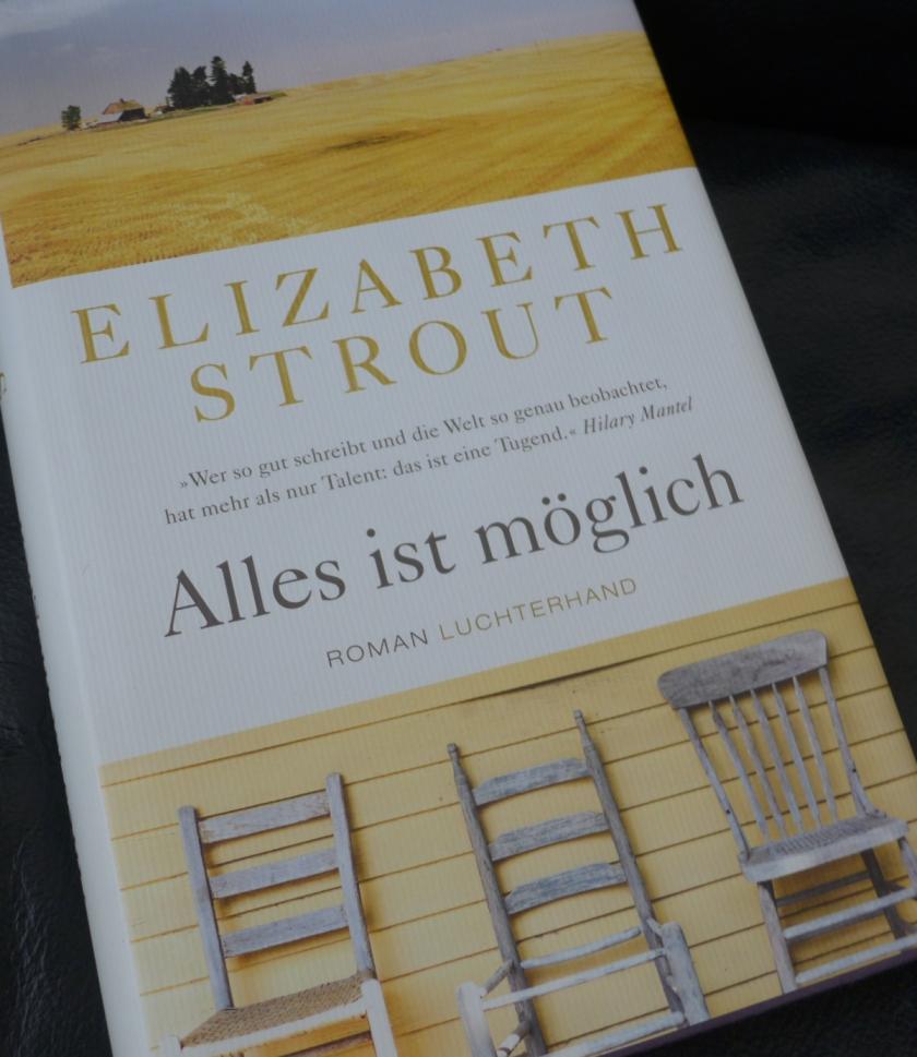dd5dd3ef9f9d4 Elizabeth Strout  Alles ist möglich. Veröffentlicht von Claudia